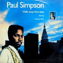 PAUL SIMPSON  ft. ANTHONY WHITE : WALK AWAY FROM LOVE