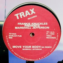 FRANKIE KNUCKLES  Presents MARSHALL JEFFERSON : MOVE YOUR BODY  ('90 REMIX)
