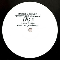 MADISON AVENUE : EVERYTHING YOU NEED  (KING UNIQUE MIXES)