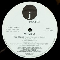 MONICA  ft. JERMAINE DUPRI : TOO HOOD