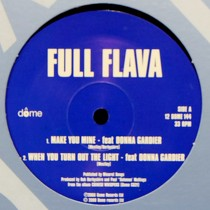 FULL FLAVA : MAKE YOU MINE  / WHEN YOU OUT THE LIGHT