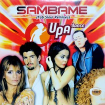 UPA DANCE : SAMBAME  (FAB SIOUL REMIXES)