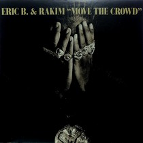 ERIC B. & RAKIM : MOVE THE CROWD