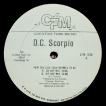 D.C. SCORPIO : HOW YOU LIKE YOUR RHYMES TO BE
