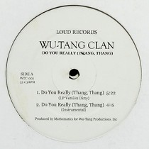 WU-TANG CLAN : DO YOU REALLY (THANG, THANG)