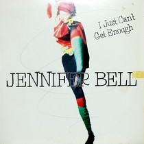 JENNIFER BELL : I JUST CAN'T GET ENOUGH