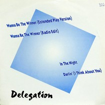 DELEGATION : WANNA BE THE WINNER  / DARLIN' (I THINK ABOUT YOU)