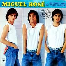 MIGUEL BOSE : SHOOT ME IN THE BACK