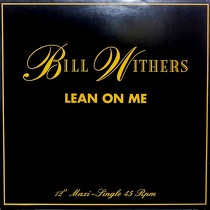 BILL WITHERS : LEAN ON ME