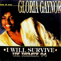 GLORIA GAYNOR : I WILL SURVIVE  (UK REMIX 94)