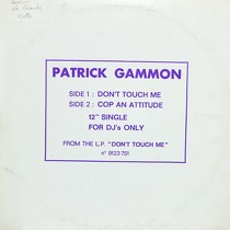 PATRICK GAMMON : DON'T TOUCH ME