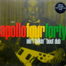 APOLLO FOUR FORTY : AIN'T TALKIN' 'BOUT DUB  / GLAM