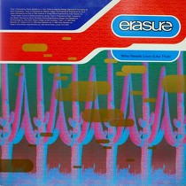 ERASURE : WHO NEEDS LOVE LIKE THAT  / SHIP OF FOOLS
