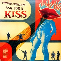 PEPE DELUXE : ASK FOR A KISS