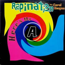 RAPINATION  ft. CAROL KENYON : HERE'S MY A
