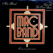 MAC BAND  ft. THE MCCAMPBELL BROTHERS : GOT TO GET OVER YOU