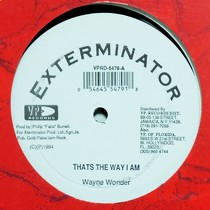 WAYNE WONDER  / RAGNAM POYSER : THATS THE WAY I AM  / IS THAT WHAT YOU LIKE