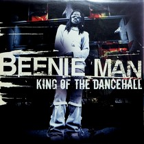 BEENIE MAN : KING OF THE DANCEHALL