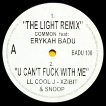 COMMON  ft. ERYKAH BADU / LL COOL J : THE LIGHT  (REMIX) / U CAN'T FUCK WITH ME