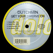 DUTCHMIN : GET YOUR SWERVE ON  / SURROUNDED