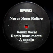 EPMD  / JAY-Z : NEVER SEEN BEFORE  (REMIX) / STREETS IS WATCHING