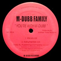 M-DUBB FAMILY  / LIFELINE INK : YOU'RE WITH M-DUBB  / ALL WE DO IS SMOKE