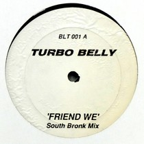 TURBO BELLY : FRIEND WE