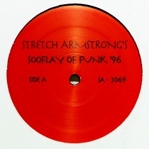 STRETCH ARMSTRONG : SOOFLAY OF FUNK '96