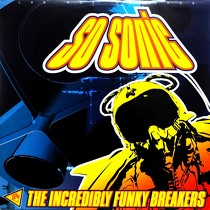 INCREDIBLY FUNKY BREAKERS : SO SONIC  / UGLY SPOOTNIK