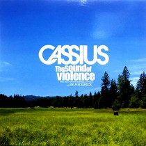 CASSIUS  with STEVE EDWARDS : THE SOUND OF VIOLENCE (FEEL LIKE I WANNA BE INSIDE