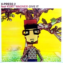 X-PRESS 2 : GIVE IT