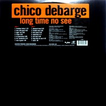 CHICO DEBARGE : LONG TIME NO SEE