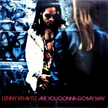 LENNY KRAVITZ : ARE YOU GONNA GO MY WAY
