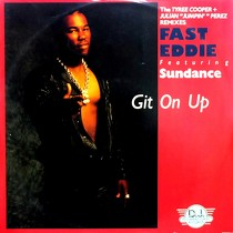 FAST EDDIE  ft. SUNDANCE : GIT ON UP