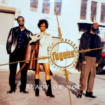 FUGEES : READY OR NOT
