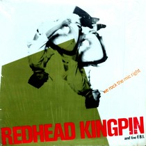 REDHEAD KINGPIN & THE F.B.I. : WE ROCK THE MIC RIGHT  / SUPERBAD SUPERSLICK
