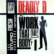 DEADLY D : WORK THAT BODY  / IF YOU DON'T LIKE RAP