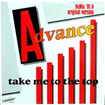 ADVANCE : TAKE ME TO THE TOP  (REMIX '91)