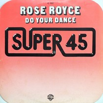 ROSE ROYCE : DO YOUR DANCE  / OOH BOY
