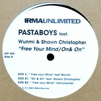 PASTABOYS  ft. WUNMI & SHAWN CHRISTOPHER : FREE YOUR MIND  / ON & ON