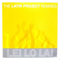 LATIN PROJECT : LEI LO LAI (REMIXES)
