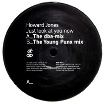 HOWARD JONES : JUST LOOK AT YOU NOW