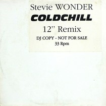 "STEVIE WONDER : COLDCHILL  (12"" REMIX)"
