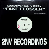 ADDICTIVE  ft. P. DIDDY : FAKE FLOSSER