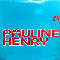 PAULINE HENRY : FEEL LIKE MAKING LOVE