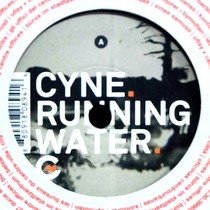 CYNE : RUNNING WATER  / AUTOMATON (FOUR TET REMIX)