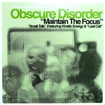 OBSCURE DISORDER : MAINTAIN THE FOCUS  / SMALL TALK