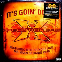 X-ECUTIONERS  ft. MIKE SHINODA AND MR. HAHN : IT'S GOIN' DOWN  / X-ECUTIONERS (THEME) SONG