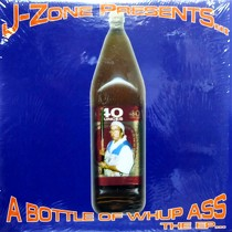 J-ZONE : A BOTTLE OF WHUP ASS - THE EP