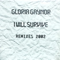 GLORIA GAYNOR : I WILL SURVIVE  (REMIXES 2002)